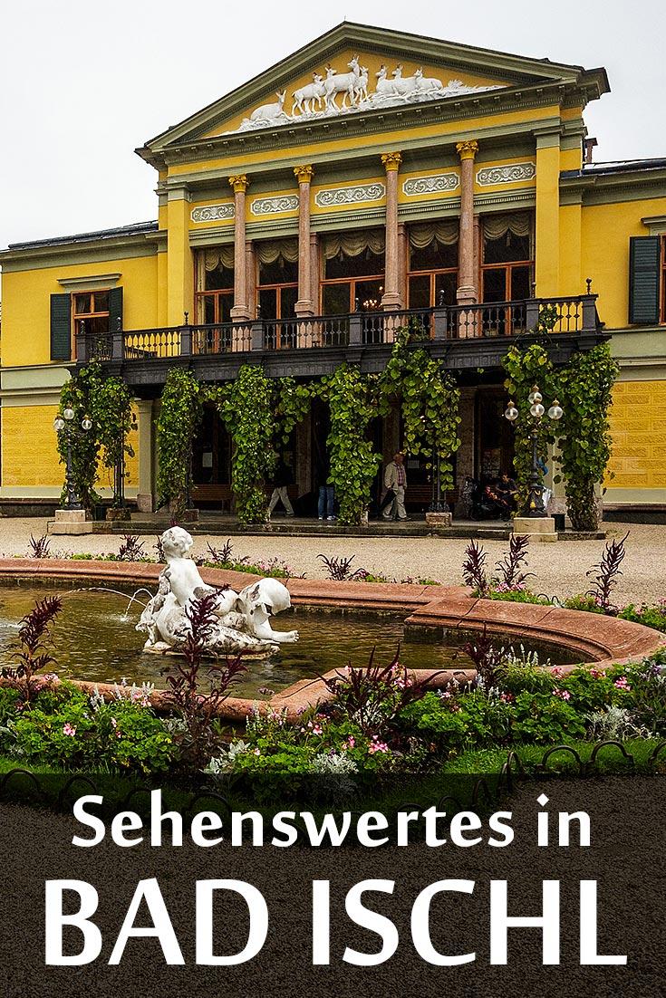 Bad Ischl: Reisebericht mit Erfahrungen zu Sehenswürdigkeiten, den besten Fotospots sowie allgemeinen Tipps.
