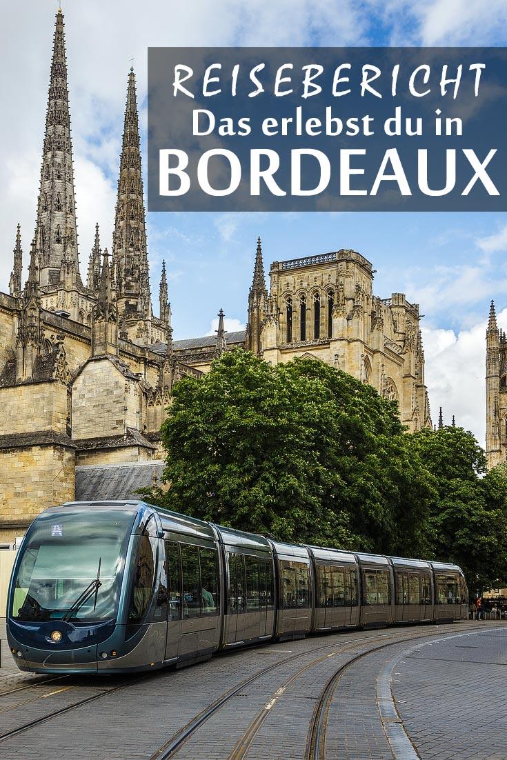 Bordeaux: Reisebericht mit Erfahrungen zu Sehenswürdigkeiten, den besten Fotospots sowie allgemeinen Tipps und Restaurantempfehlungen.
