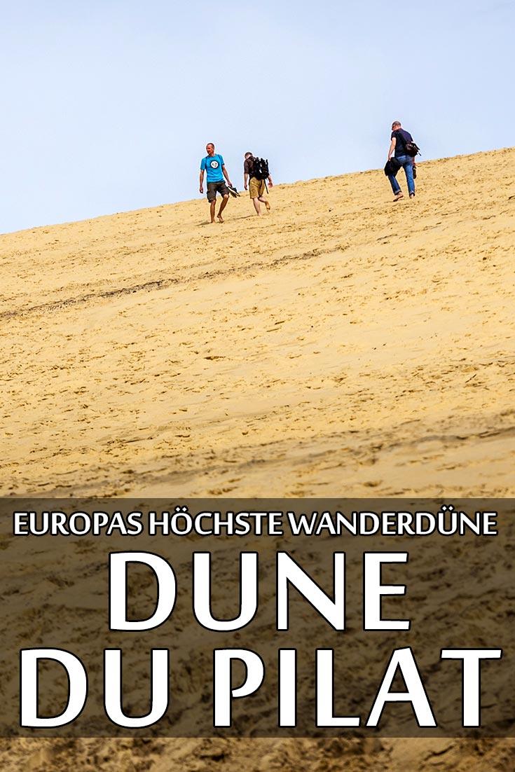 Wanderdüne Dune du Pilat: Reisebericht mit Erfahrungen zu Sehenswürdigkeiten, den besten Fotospots sowie allgemeinen Tipps.