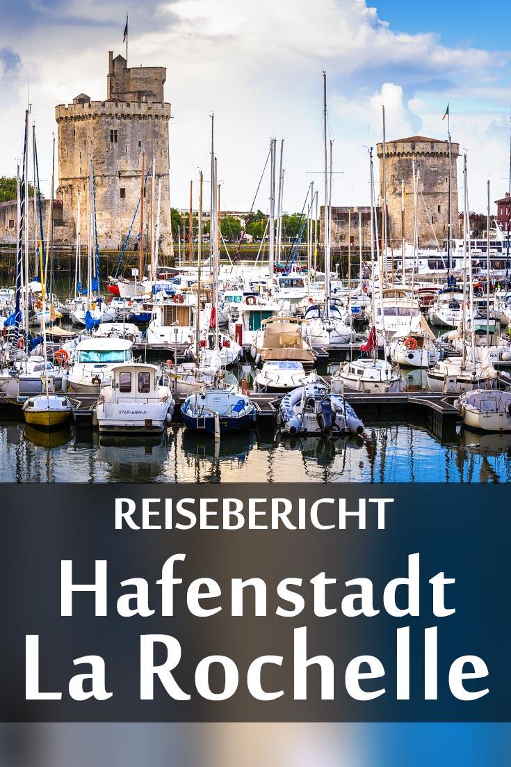 La Rochelle: Reisebericht über die Hafenstadt mit Erfahrungen zu Sehenswürdigkeiten, den besten Fotospots sowie allgemeinen Tipps und Restaurantempfehlungen.