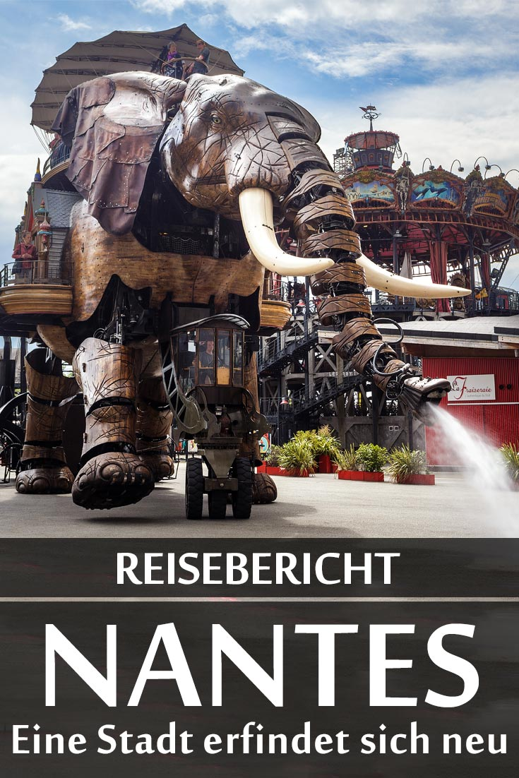 Nantes: Reisebericht mit Erfahrungen zu Sehenswürdigkeiten, den besten Fotospots sowie allgemeinen Tipps und Restaurantempfehlungen.