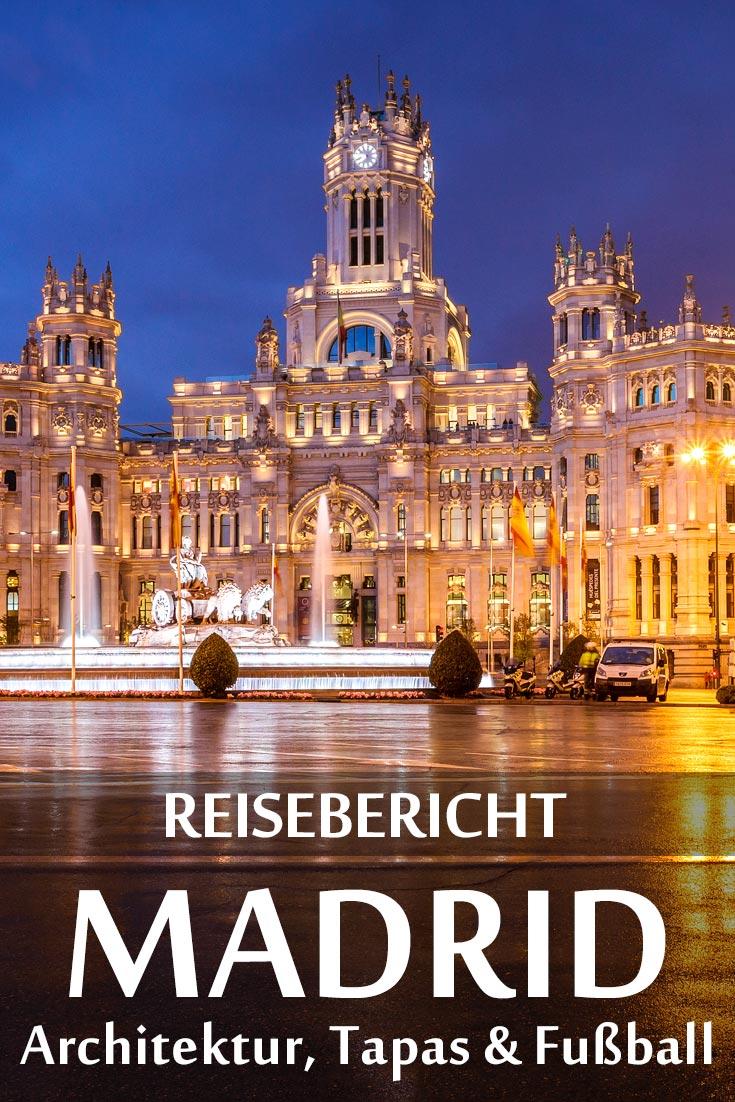 Madrid: Reisebericht mit Erfahrungen zu Sehenswürdigkeiten, den besten Fotospots sowie allgemeinen Tipps und Restaurantempfehlungen.
