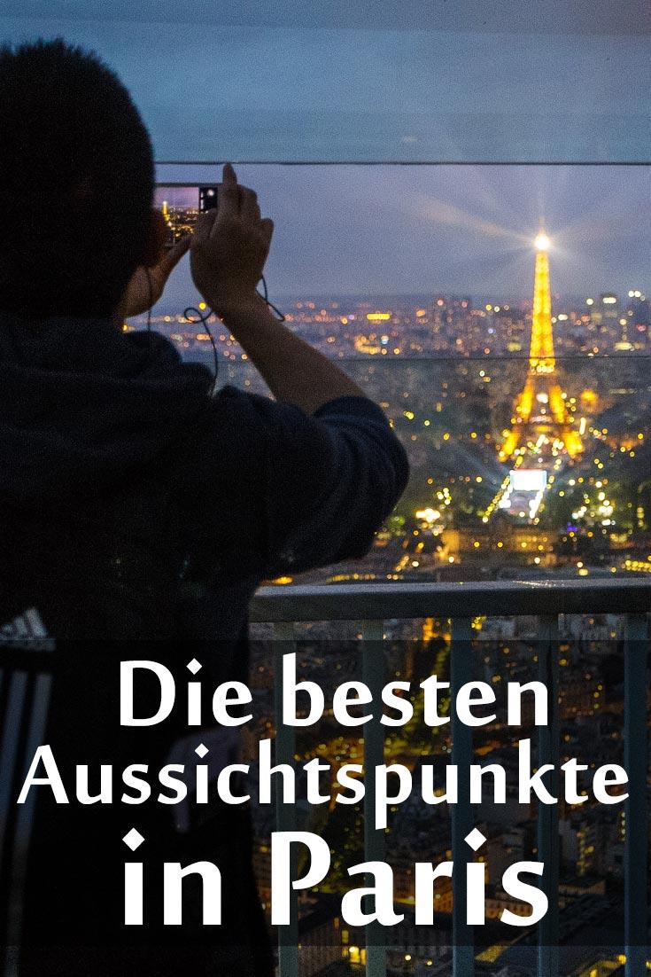 Die besten Aussichtspunkte in Paris: Eiffelturm, Tour Montparnasse, Montmartre, Triumphbogen, Printemps, Galeries Lafayette und andere.