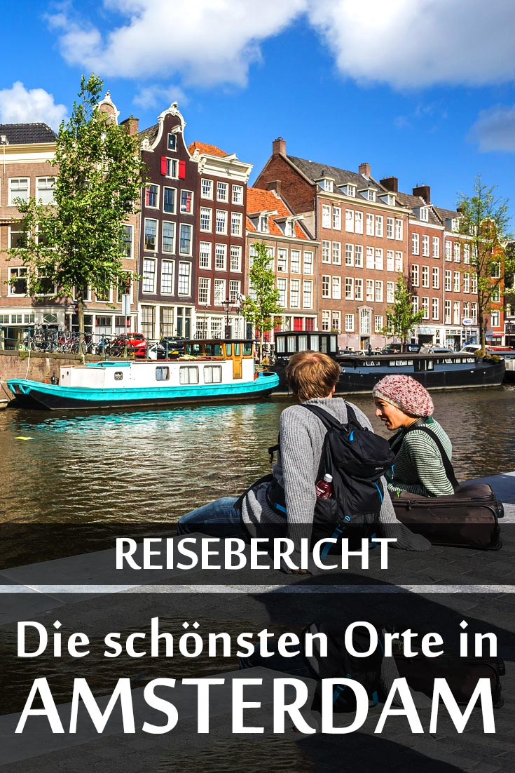 Amsterdam: Reisebericht mit allen Sehenswürdigkeiten, den besten Fotospots sowie allgemeinen Tipps und Restaurantempfehlungen.