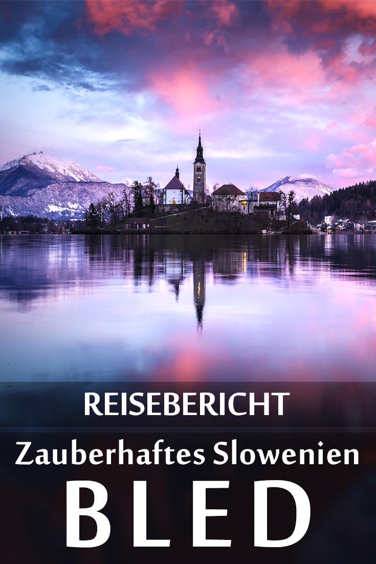 Bled: Reisebericht mit allen Sehenswürdigkeiten, den besten Fotospots sowie allgemeinen Tipps und Restaurantempfehlungen.