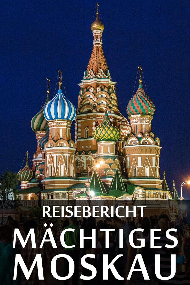 Moskau: Reisebericht mit Erfahrungen zu Sehenswürdigkeiten, den besten Fotospots sowie allgemeinen Tipps und Restaurantempfehlungen.