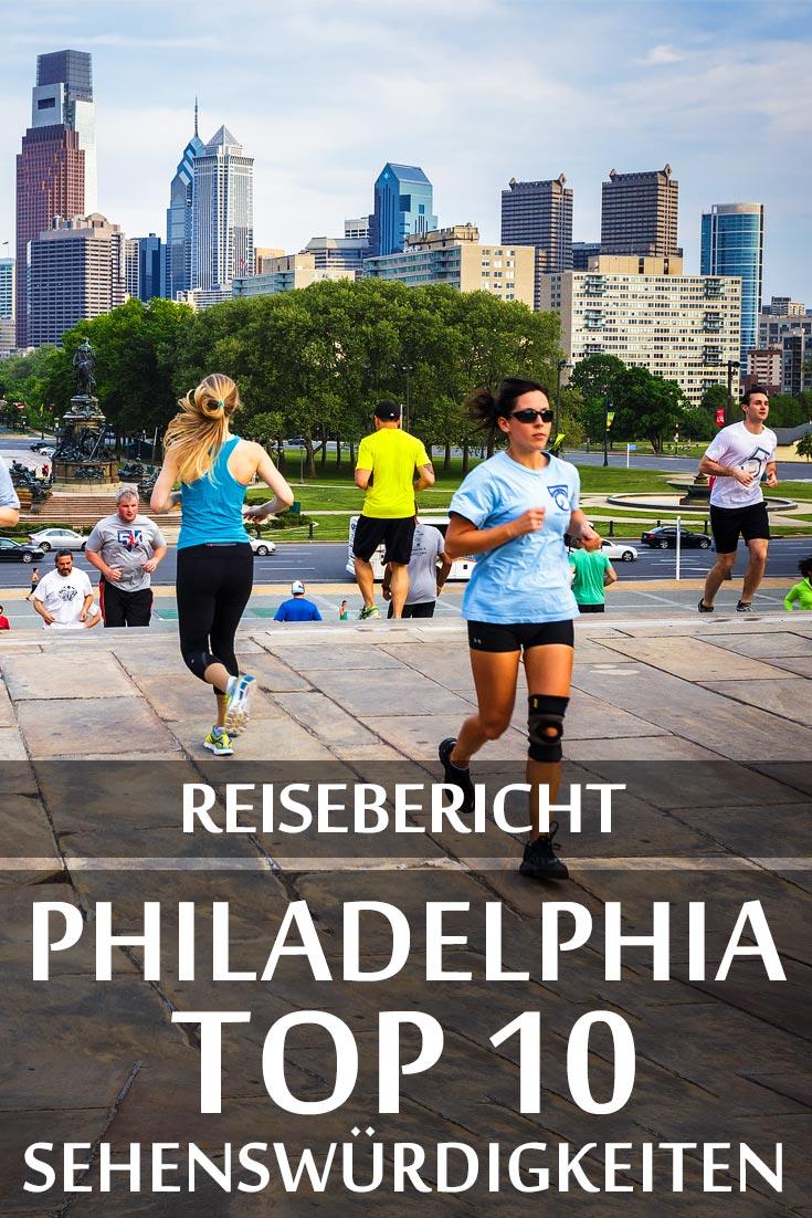 Philadelphia: Reisebericht mit allen Sehenswürdigkeiten, den besten Fotospots sowie allgemeinen Tipps und Restaurantempfehlungen.