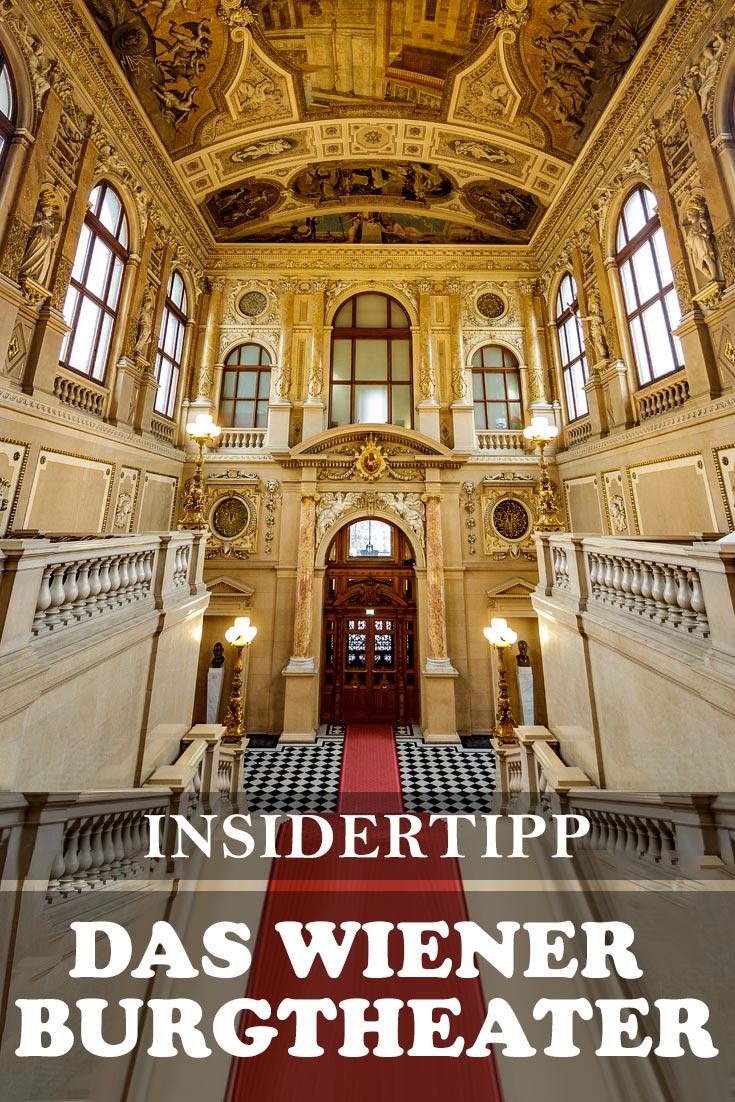 Burgtheater Wien: Erfahrungsbericht mit Fotos des Foyer, der beiden Feststiegen, dem Zuschauerraum und der Bühne.