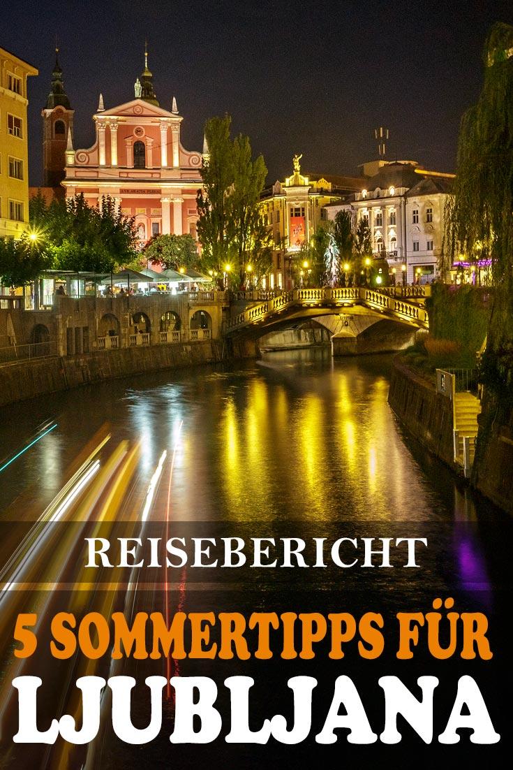 Ljubljana: Reisebericht mit fünf Sommertipps, Erfahrungen zu Sehenswürdigkeiten, den besten Fotospots sowie allgemeinen Tipps.
