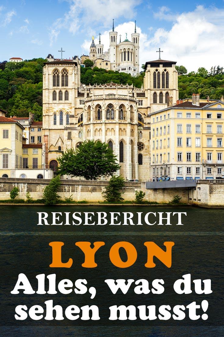 Lyon: Reisebericht mit allen Sehenswürdigkeiten, den besten Fotospots sowie allgemeinen Tipps und Restaurantempfehlungen.