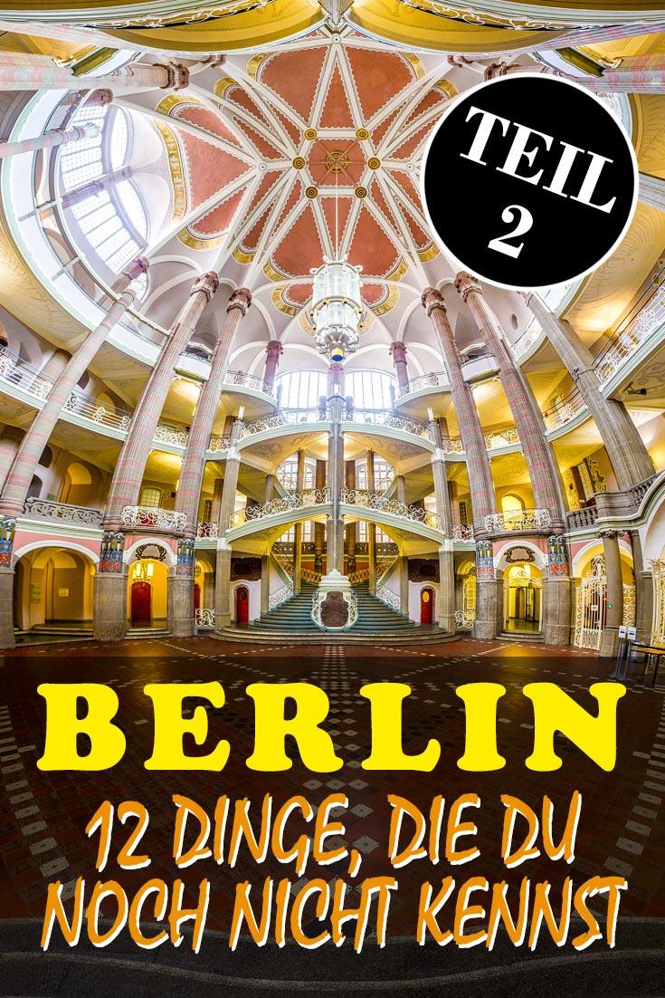 Berlin: Reisebericht mit 12 versteckten Sehenswürdigkeiten, den besten Fotospots sowie allgemeinen Tipps und Restaurantempfehlungen.