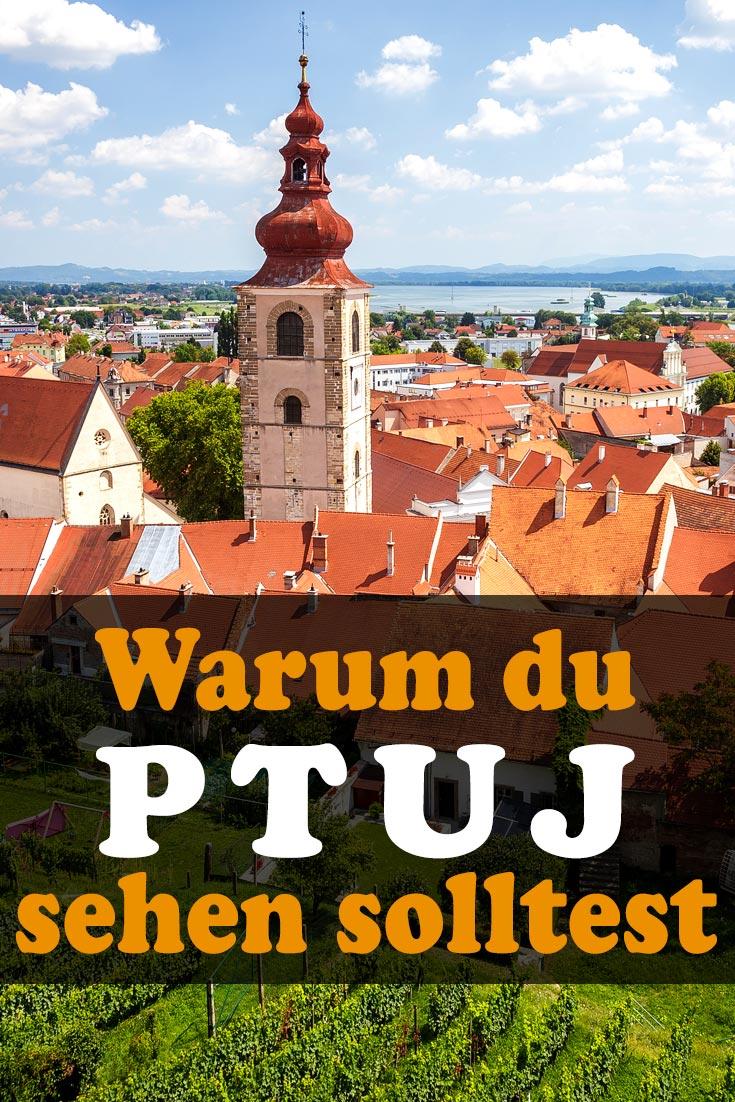 Ptuj, Slowenien: Reisebericht mit Erfahrungen zu Sehenswürdigkeiten, den besten Fotospots sowie allgemeinen Tipps und Restaurantempfehlungen