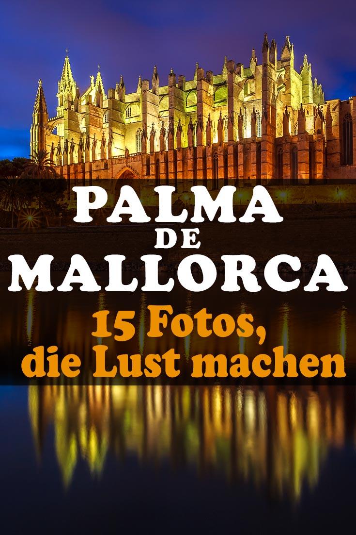 Palma de Mallorca: Die 15 schönsten Fotos aus der Hauptstadt. Mit Erfahrungen zu Sehenswürdigkeiten, den besten Fotospots sowie allgemeinen Tipps.