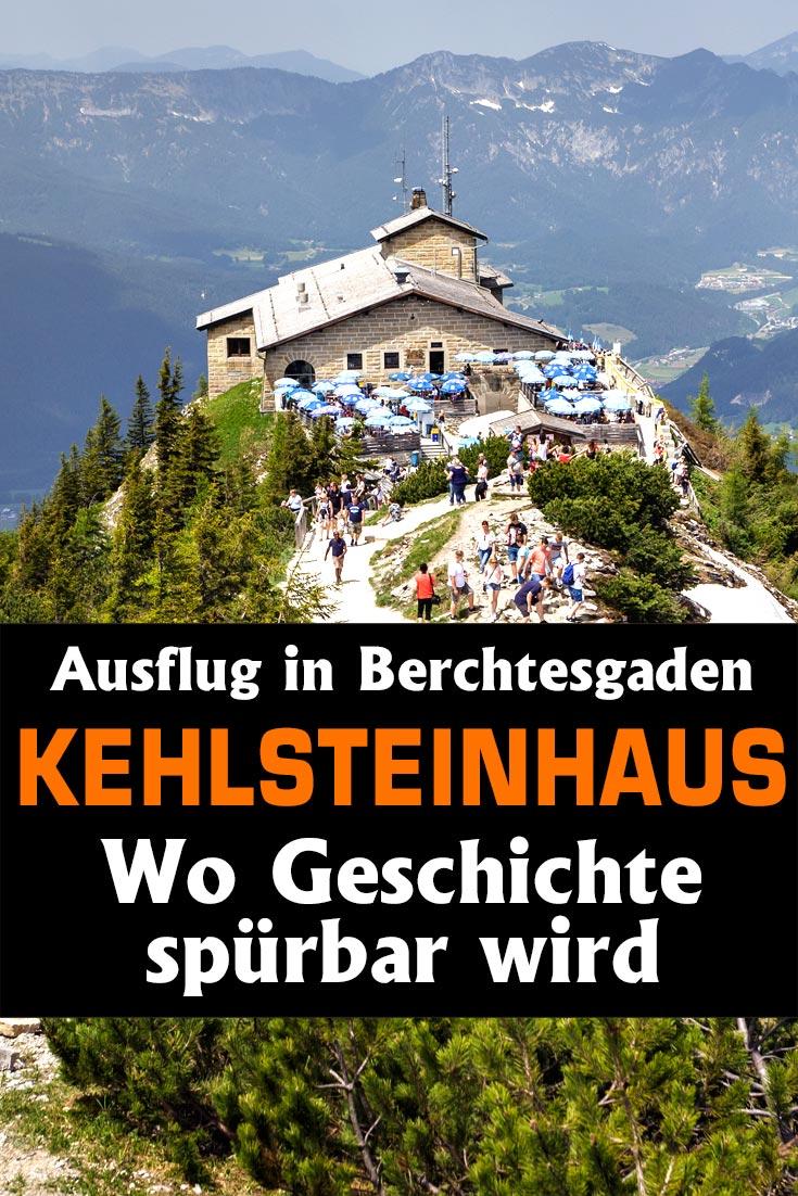 Kehlsteinhaus in Berchtesgaden: Reisebericht und Erfahrungsbericht zum Ausflug auf das Kehlsteinhaus am Obersalzberg im Berchtesgadener Land.