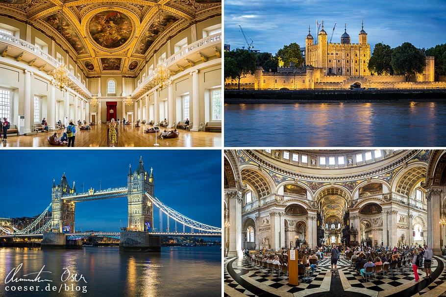 Citytrip nach London: Banqueting House, Tower of London, Tower Bridge, St Paul's Cathedral
