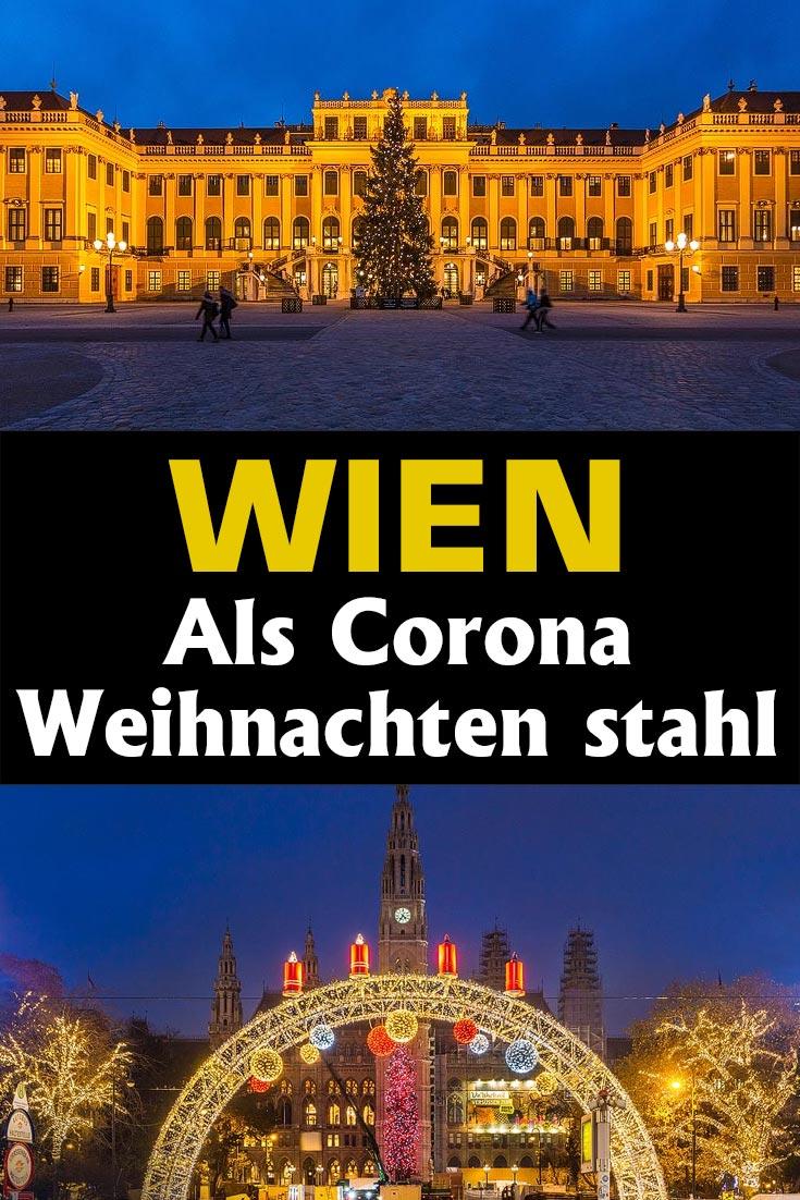 Wien in der Weihnachtszeit: Fotos der Weihnachtsmärkte vor der Coronaviruskrise und im Dezember 2020 mit abgesagten Adventmärkten.